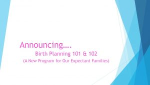 Graphic announcing Birth Planning visits for expectant families